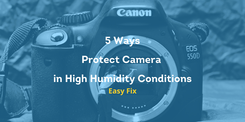 Protect Camera in High Humidity Conditions